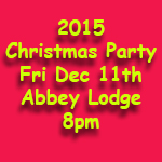 Christmas Party 2015 takes place on Friday December 11th in the Abbey Lodge at 8pm